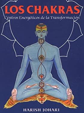 Los Chakras: Centros Energeticos de La Transformacion 9780892814695