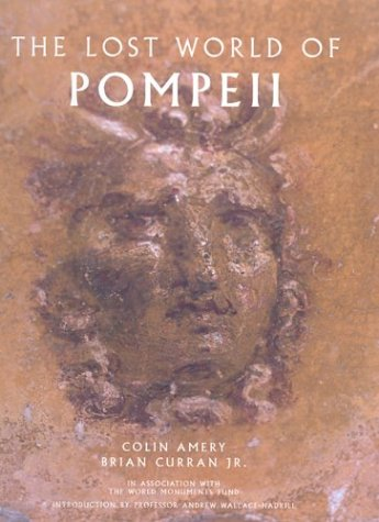 The the Lost World of Pompeii 9780892366873