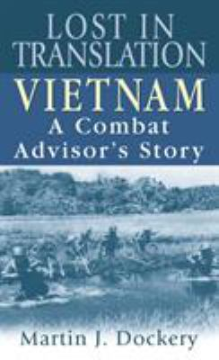 Lost in Translation: Vietnam: A Combat Advisor's Story 9780891418511