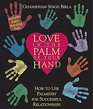 Love in the Palm of Your Hand: How to Use Palmistry for Successful Relationships [With Ink Acetate Sheet] 9780892817184