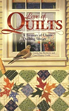 Love of Quilts: A Treasury of Classic Quilting Stories 9780896580824
