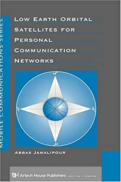 Low Earth Orbital Satellites in Personal Communication Networks 9780890069554