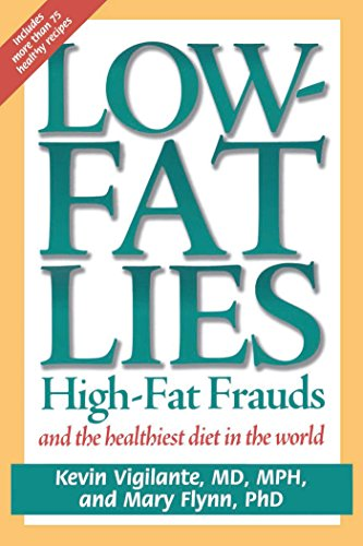 Low-Fat Lies: High Fat Frauds and the Healthiest Diet in the World 9780895262202