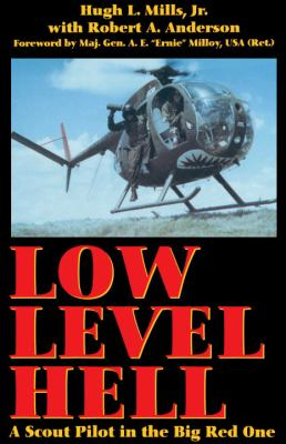 Low Level Hell: A Scout Pilot in the Big Red One 9780891417194