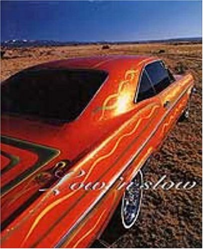 Low 'n Slow: Lowriding in New Mexico Jack Parsons, Carmella Padilla and Juan Estevan Arellano