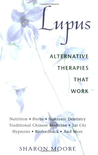 Lupus: Alternative Therapies That Work 9780892818891