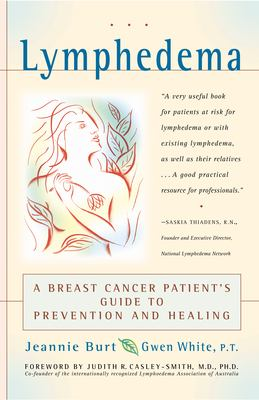 Lymphedema: A Breast Cancer Patient's Guide to Prevention and Healing 9780897934589