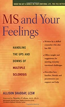 MS and Your Feelings: Handling the Ups and Downs of Multiple Sclerosis 9780897934893