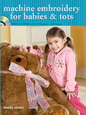 Machine Embroidery for Babies & Tots [With CDROM] 9780896895584
