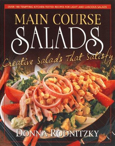 Main Course Salads: Creative Salads That Satisfy 9780895299284