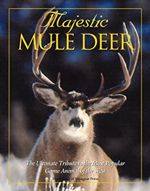 Majestic Mule Deer: The Ultimate Tribute to the Most Popular Game Animal of the West 9780896584136