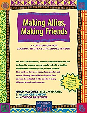 Making Allies, Making Friends: A Curriculum for Making the Peace in Middle School 9780897933070