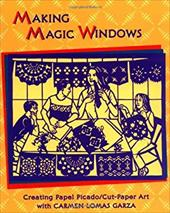 Making Magic Windows/Creating Papel Picado: Cut Paper Art with Carmen Lomas Garza