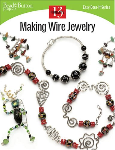Making Wire Jewelry: 13 Projects 9780890244319