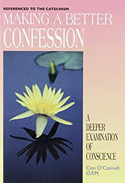 Making a Better Confession: A Deeper Examination of Conscience 9780892438631