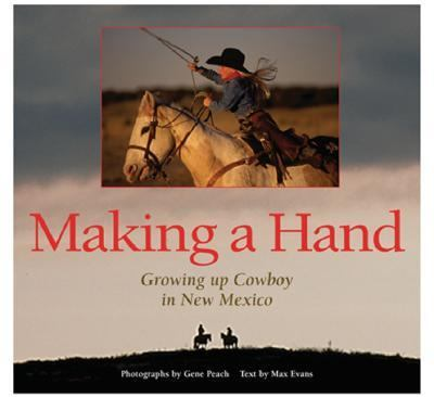 Making a Hand: Growing Up Cowboy in New Mexico 9780890134764