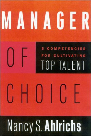 Manager of Choice: 5 Competencies for Cultivating Top Talent 9780891061809