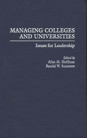 Managing Colleges and Universities: Issues for Leadership 9780897896450