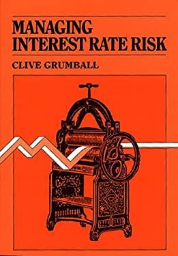 Managing Interest Rate Risk 9780899302355