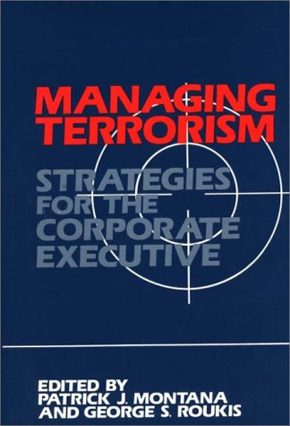 Managing Terrorism: Strategies for the Corporate Executive 9780899300139