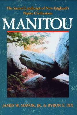Manitou: The Sacred Landscape of New England's Native Civilization