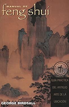 The Feng Shui Companion: Guia Practica del Antiguo Arte de La Ubicacion 9780892815951
