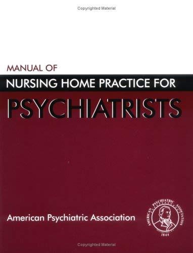 Manual of Nursing Home Practice for Psychiatrists 9780890422830