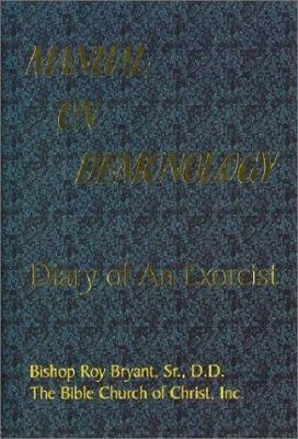 Manual on Demonology: Diary of an Exorcist 9780892281237