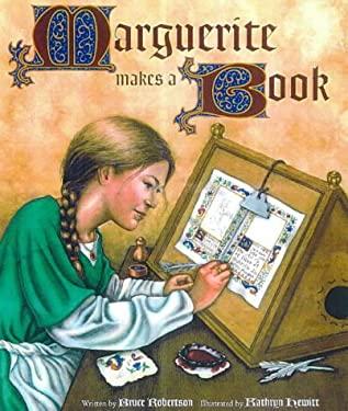 Marguerite Makes a Book 9780892363728