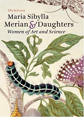 Maria Sibylla Merian & Daughters: Women of Art and Science 9780892369379