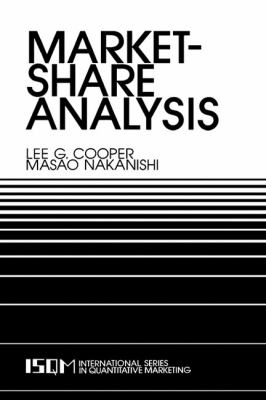 Market-Share Analysis: Evaluating Competitive Marketing Effectiveness 9780898382785