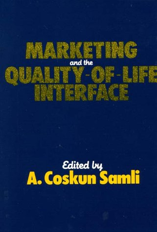 Marketing and the Quality-Of-Life Interface 9780899301242