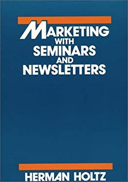 Marketing with Seminars and Newsletters 9780899300993