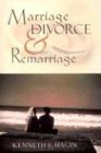 Marriage, Divorce, and Remarriage 9780892765317