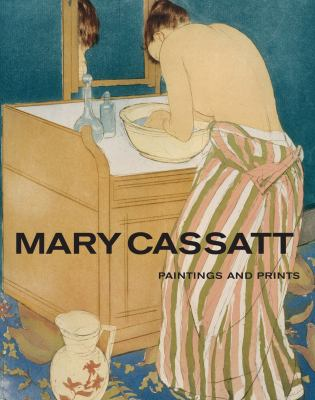 Mary Cassatt: Paintings and Prints 9780896591554