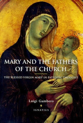 Mary and the Fathers of the Church: The Blessed Virgin Mary in Patristic Thought 9780898706864