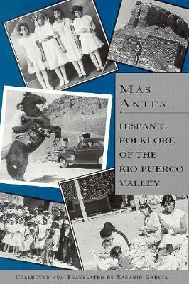 Mas Antes: Hispanic Folklore of the Rio Puerco Valley 9780890133231