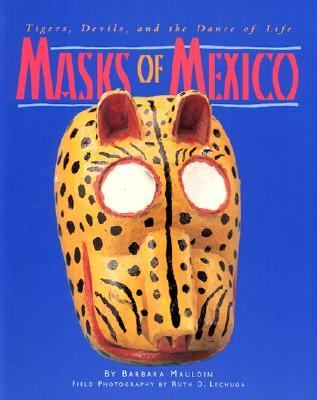 Masks of Mexico: Tigers, Devils, and the Dance of Life 9780890133255