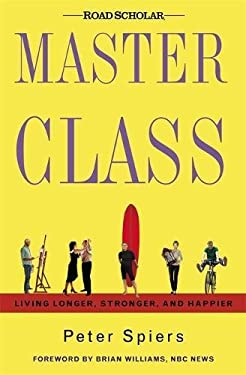Master Class: Living Longer, Stronger, and Happier 9780892968916