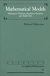 Mathematical Models: Mechanical Vibrations, Population Dynamics, and Traffic Flow 4071595