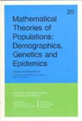 Mathematical Theories of Populations: Deomgraphics, Genetics, and Epidemics 9780898710175