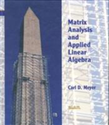 Matrix Analysis and Applied Linear Algebra Book and Solutions Manual [With CDROM] 9780898714548
