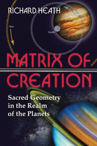 Matrix of Creation: Sacred Geometry in the Realm of the Planets 9780892811946