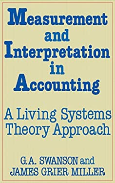 Measurement and Interpretation in Accounting: A Living Systems Theory Approach 9780899304229