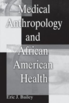 Medical Anthropology and African American Health 9780897899024