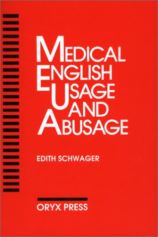 Medical English Usage and Abusage 9780897745901