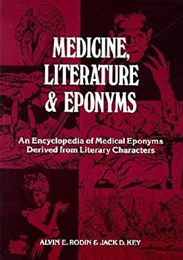 Medicine, Literature & Eponyms: An Encyclopedia of Medical Eponyms Derived from Literary Characters 9780894642777