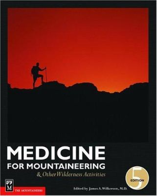 Medicine for Mountaineering: & Other Wilderness Activities 9780898867992