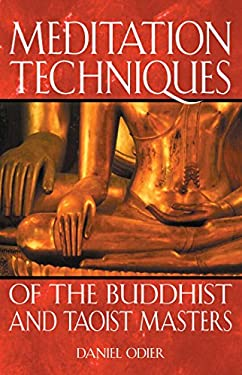 Meditation Techniques of the Buddhist and Taoist Masters 9780892819676