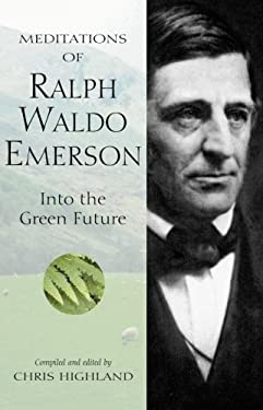 Meditations of Ralph Waldo Emerson: Into the Green Future 9780899973524